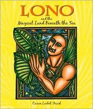 Lono and the Magical Land Beneath the Se...