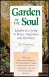 Garden of the Soul: Lessons on Living in Peace, Happiness, and Harmony