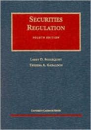 Soderquist's Securities Regulation, 4th (University Casebook Series®) (University Casebook Series)