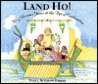 Land Ho!: Fifty Glorious Years in the Age of Exploration