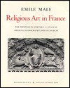 Studies in Religious Iconography: Religious Art in France, Volume 2: The Thirteenth Century: A Study of Medieval Iconography and Its Sources