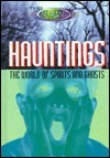 The Unexplained: Hauntings: The World Of Spirits And Ghosts