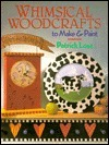 Whimsical Woodcrafts to Make and Paint
