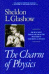 Charm of Physics: Collected Essays of Sheldon Glashow