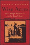 Wise Acres: Free Range Reflections on the Rural Route