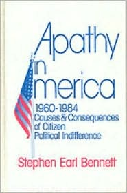 Apathy in America, 1960-1984: Causes and Consequences of Citizen Political Indifference