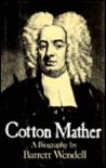 Cotton Mather: A Biography