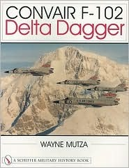 Convair F-102 Delta Dagger: A Photo Chronicle