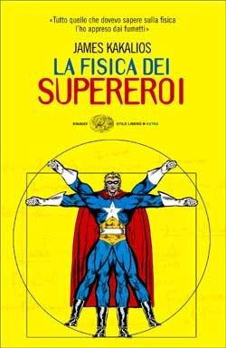 La fisica dei supereroi by James Kakalios