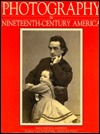 Photography in Nineteenth-Century America by Martha A. Sandweiss