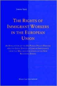 The Rights of Immigrant Workers in the European Union: An Evaluation of the Eu Public Policy Process and the Legal Status of Labour Immigrants from the Maghreb Countries in the New Receiving States
