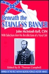 Beneath the Stainless Banner: With Selections from His Recollections of a Naval Life