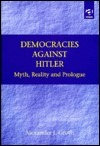 Democracies Against Hitler: Myth, Reality, and Prologue