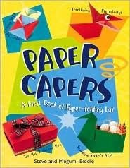 Paper Capers: My First Book of Paper-Folding Fun