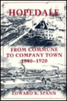 HOPEDALE: FROM COMMUNE TO COMPANY TOWN, 1840-1920