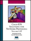 Cisco IOS Solutions for Network Protocols Volume I: IP