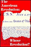 The American Revolution: Whose Revolution (The American Problem Studies)