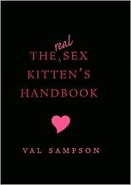 The Real Sex Kitten's Handbook