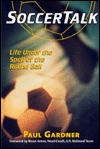 Soccertalk: Life Under the Spell of the Round Ball