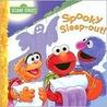 Spooky Sleep-out! (Sesame Street)