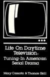 Life on Daytime Television: Tuning-In American Serial Drama