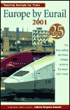Europe by Eurail 2001: How to Tour Europe by Train