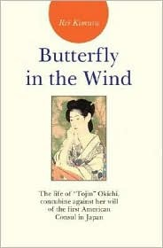 butterfly-in-the-wind-the-life-of-tojin-okichi-concubine-against-her-will-of-the-first-american-consul-in-japan