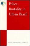 Police Brutality in Urban Brazil