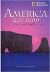 America A.D. 1000: The Land And The Legends