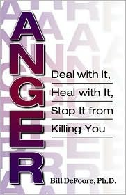 Anger : Deal with It, Heal with It, Stop It from Killing You