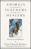Animals as Teachers and Healers by Susan Chernak McElroy
