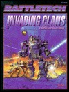 Invading Clans: A Battletech Sourcebook