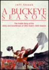 A Buckeye Season: The Inside Story of the Glory and Heartbreak of Ohio State's 1995 Season