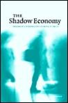 The Shadow Economy by Friedrich Schneider