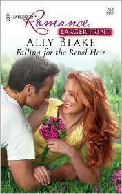 Falling for the Rebel Heir (Harlequin Romance, #4012)
