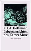 Lebensansichten des Katers Murr by E.T.A. Hoffmann