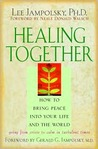 Healing Together: How to Bring Peace Into Your Life and the World