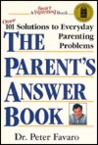 The Parent's Answer Book: Over 101 Solutions to Everyday Parenting Problems