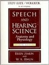 Study Guide-Workbook to Accompany Speech & Hearing Science Anatomy & Physiology