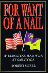 For Want of a Nail by Robert Sobel