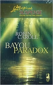 Bayou Paradox by Robin Caroll