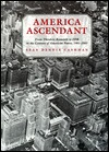 america-ascendant-from-theodore-roosevelt-to-fdr-in-the-century-of-american-power-1901-1945