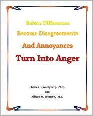 Before Differences Become Disagreements and Annoyances Turn Into Anger