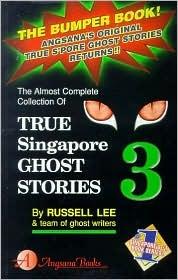 True Singapore Ghost Stories : Book 3