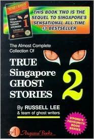 True Singapore Ghost Stories : Book 2