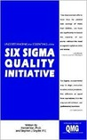 Understanding the Essentials of the Six Sigma Quality Initiative