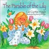 The Parable Series: The Parable Of The Lily