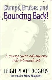 Bumps, Bruises and Bouncing Back: A Young Woman's Adventures into Womanhood