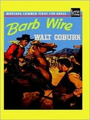 Barb Wire: Montana Cowmen Fight for Grass