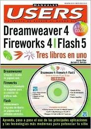 Macromedia Dreamweaver 4, Fireworks 4 Y Flash 5 = Tres Libros En Uno: Manuales Users, En Espanol / Spanish